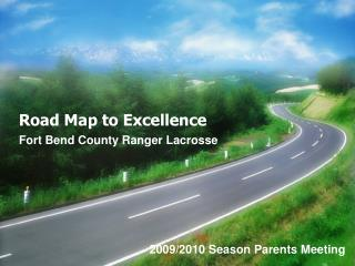 Road Map to Excellence