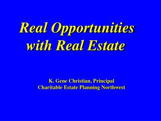 Real Opportunities with Real Estate