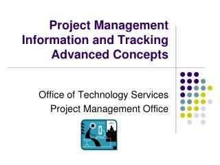 Project Management Information and Tracking  Advanced Concepts