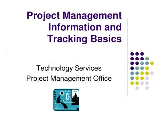 Project Management Information and Tracking Basics