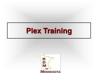 Plex Training