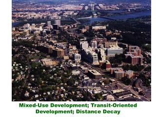 Mixed-Use Development; Transit-Oriented Development; Distance Decay
