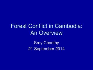 Forest Conflict in Cambodia: An Overview