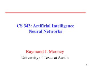 CS 343: Artificial Intelligence Neural Networks