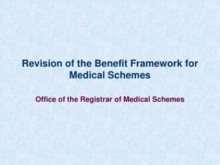 Revision of the Benefit Framework for Medical Schemes