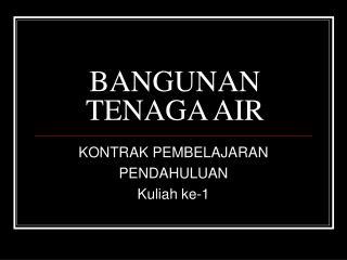 BANGUNAN TENAGA AIR