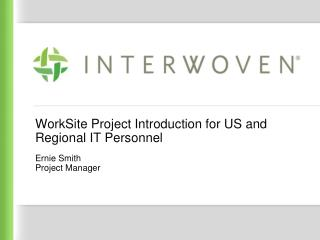 WorkSite Project Introduction for US and Regional IT Personnel