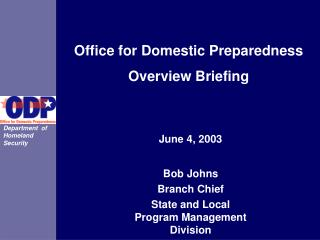 Office for Domestic Preparedness Overview Briefing