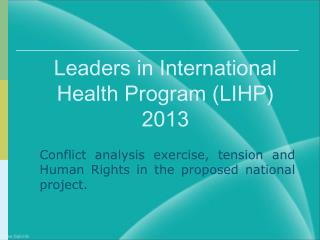 Leaders in International Health Program (LIHP) 2013