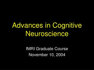 Advances in Cognitive Neuroscience