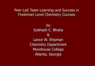Peer-Led Team Learning and Success in Freshman Level Chemistry Courses