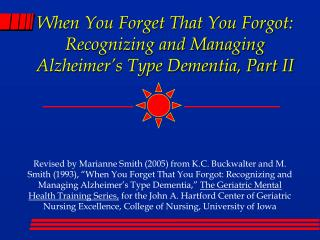 When You Forget That You Forgot: Recognizing and Managing Alzheimer's Type Dementia, Part II