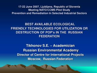 Tikhonov S.E. – Academician   Russian Environmental Academy