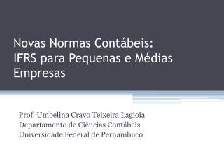 Novas Normas Contábeis: IFRS para Pequenas e Médias Empresas