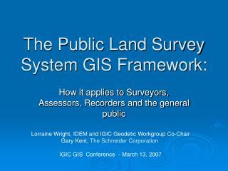 The Public Land Survey System GIS Framework: