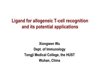 Ligand for allogeneic T-cell recognition  and its potential applications