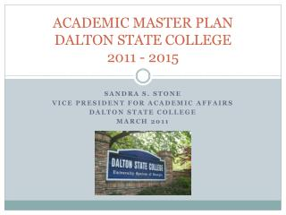 ACADEMIC MASTER PLAN DALTON STATE COLLEGE 2011 - 2015