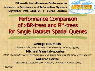Performance Comparison  of  xBR -trees and R*-trees  for Single Dataset Spatial Queries