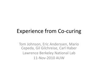 Experience from Co-curing