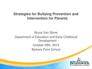 Strategies for Bullying Prevention and Intervention for Parents Bruce Van Stone