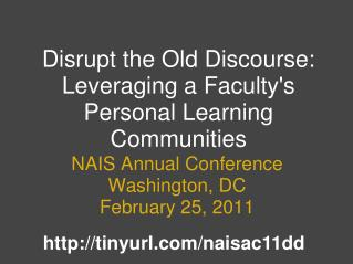 Disrupt the Old Discourse: Leveraging a Faculty's Personal Learning Communities
