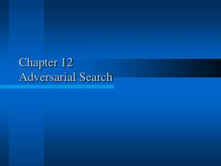 Chapter 12 Adversarial Search