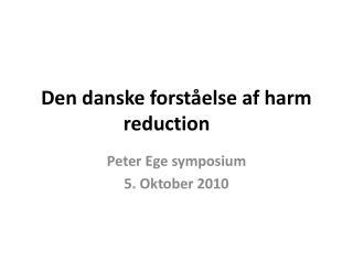 Den danske forst�else af harm reduction