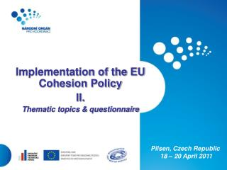Implementation of the EU Cohesion Policy II. Thematic topics & questionnaire