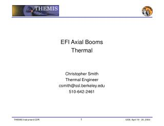 EFI Axial Booms Thermal Christopher Smith Thermal Engineer csmith@ssl.berkeley 510-642-2461