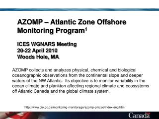 AZOMP – Atlantic Zone Offshore Monitoring Program 1 ICES WGNARS Meeting  20-22 April 2010
