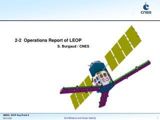 2-2  Operations Report of LEOP S. Burgaud / CNES