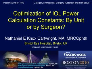Optimization of IOL Power Calculation Constants: By Unit or by Surgeon