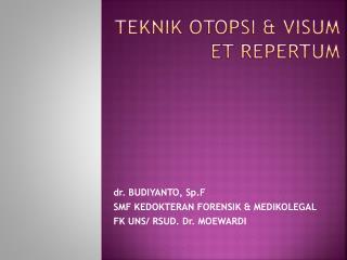 TEKNIK OTOPSI & VISUM ET REPERTUM