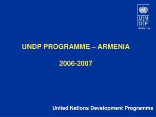 UNDP PROGRAMME – ARMENIA 2006-2007