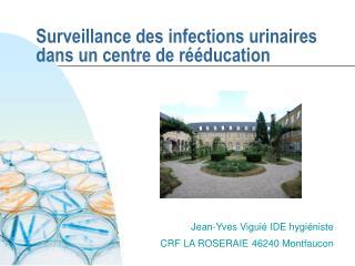 Surveillance des infections urinaires dans un centre de rééducation