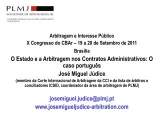 Arbitragem e Interesse Público  X Congresso do CBAr – 19 a 20 de Setembro de 2011  Brasília