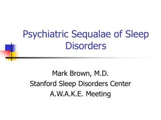 Psychiatric Sequalae of Sleep Disorders