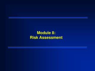 Module 8: Risk Assessment