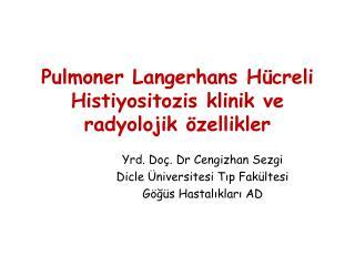 Pulmoner Langerhans Hücreli Histiyositozis klinik ve radyolojik özellikler