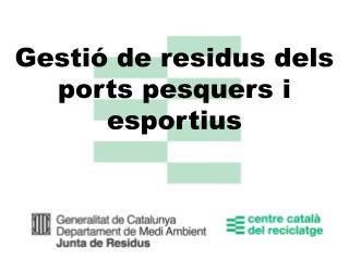 Gesti� de residus dels ports pesquers i esportius