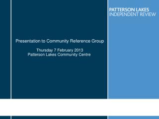Presentation to Community Reference Group Thursday 7 February 2013