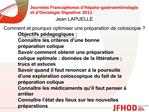 Jean LAPUELLE Comment et pourquoi optimiser une pr paration de coloscopie