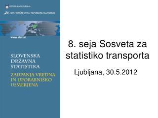 8. seja Sosveta za statistiko transporta