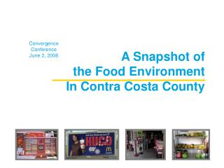 A Snapshot of  the Food Environment In Contra Costa County