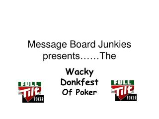 Message Board Junkies  presents……The