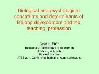 Csaba Pléh Budapest U Technology and Economics  pleh@cogsci.bme.hu  Keynote address