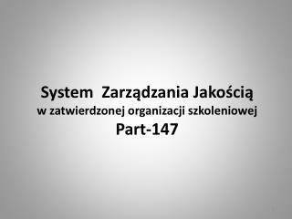 System  Zarządzania Jakością  w zatwierdzonej organizacji szkoleniowej  Part-147