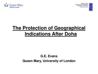 The Protection of Geographical Indications After Doha G.E. Evans Queen Mary, University of London