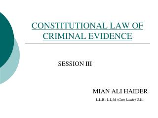 CONSTITUTIONAL LAW OF CRIMINAL EVIDENCE