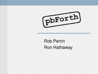 Rob Perrin Ron Hathaway